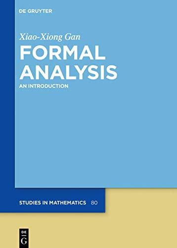Formal Analysis: An Introduction (de Gruyter Studies in Mathematics, 80)