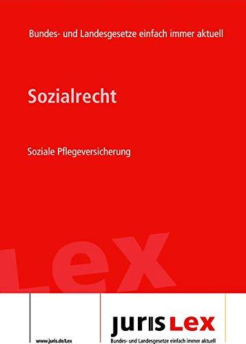 Sozialrecht Soziale Pflegeversicherung, Rechtsstand 09.11.2020, Bundes- und Landesrecht einfach immer aktuell (juris Lex) (German Edition)