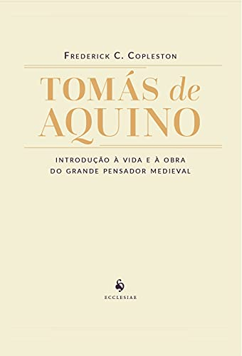 Tomás de Aquino - Introdução à Vida e à Obra do Grande Pensador Medieval