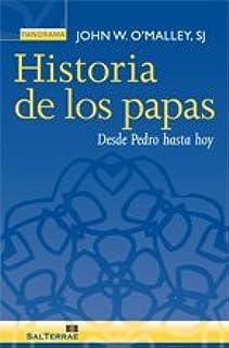 Historia de los papas: Desde Pedro hasta hoy: 14 Panorama: Amazon.es: OMalley, John W., Amado Mier, Milagros: Libros