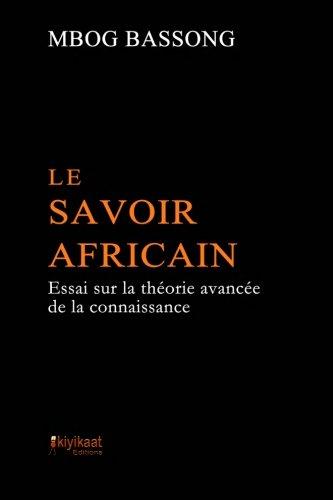 Afrikanisches Wissen: Essay über fortgeschrittene Wissenstheorie