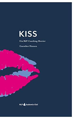 KISS: Ein NLP Coaching-Brevier
