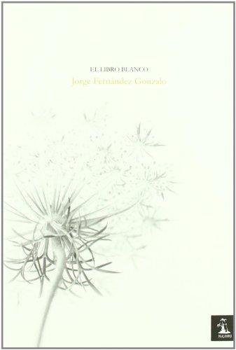 El libro blanco (Poesia (huacanamo))