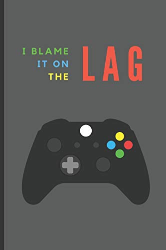 I blame it on the lag: Lined Notebook Journal, 120 pages, A5 sized