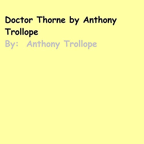 Doctor Thorne by Anthony Trollope Audiobook By Anthony Trollope cover art