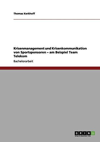 Krisenmanagement und Krisenkommunikation von Sportsponsoren - am Beispiel Team Telekom