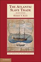 The Atlantic Slave Trade (New Approaches to the Americas)