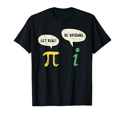 Funny Get Real Be Rational Shirt Pi Math Teacher Geek Gift Camiseta