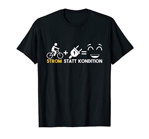 Strom statt Kondition Fahrrad eMTB eBike Radfahrer e-Bike T-Shirt