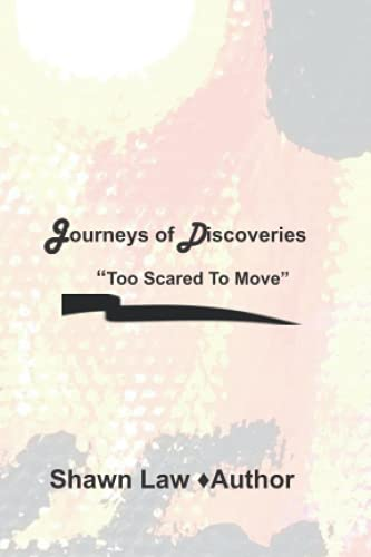 Journeys of Discoveries - Too Scared To Move