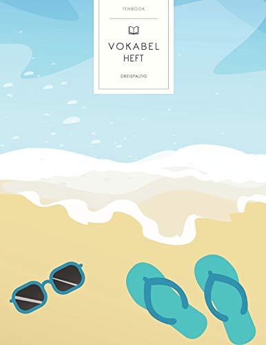 Vokabelheft: Tropischer Sommerurlaub. 3 Spalten für Vokabeln. 120 Seiten mit schönem Design. Dreispaltiges Buch mit Soft Cover 8.5x11 Zoll, ca. DIN A4 21.6x27.9cm.