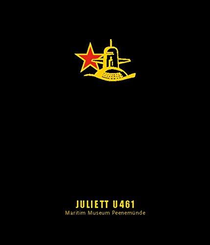 U-Boot JULIETT U-461: U-Boot Buch Maritim Museum Peenemünde