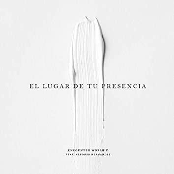 El Lugar de Tu Presencia (feat. Alfonso Hernandez)