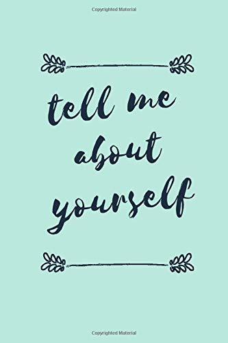 TELL ME ABOUT YOURSELF : notebook gift for your friends, family, and partner: 110 pages | 6