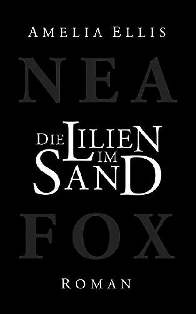 突き出す貧困やがてDie Lilien im Sand (Nea Fox)