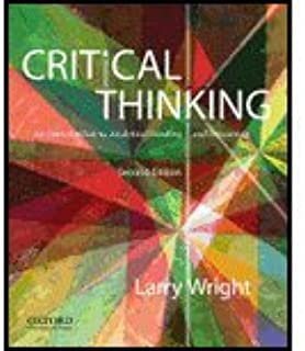 Critical Thinking by Wright, Larry. (Oxford University Press, USA,2012) [Paperback] 2ND EDITION