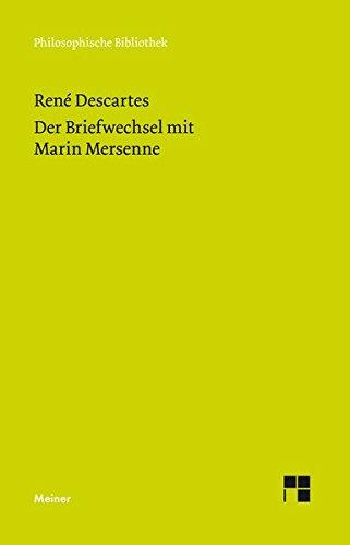 Der Briefwechsel mit Marin Mersenne (Philosophische Bibliothek)