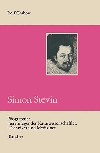 Simon Stevin (Biographien hervorragender Naturwissenschaftler, Techniker und Mediziner (77), Band 77)