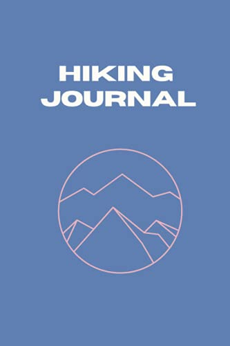Hiking Journal: Blank Lined Pages to Log Hiking, Camping, Climbing, Spelunking Adventures