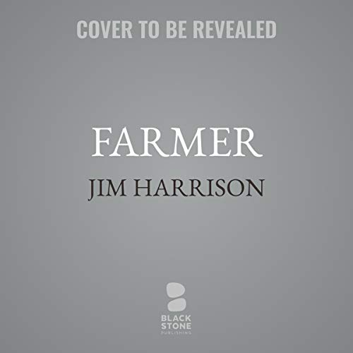 Farmer                   By:                                                                                                                                 Jim Harrison                               Narrated by:                                                                                                                                 Christian Baskous                      Length: 5 hrs and 30 mins     Not rated yet     Overall 0.0