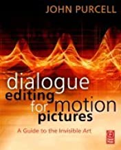 Dialogue Editing for Motion Pictures (07) by Purcell, John [Paperback (2007)]