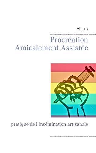 Procréation Amicalement Assistée : Pratique de l'insémination artisanale