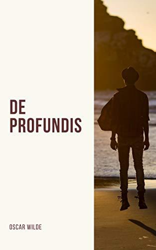 Oscar Wilde: De Profundis (English Edition)