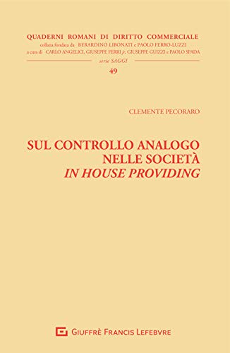Sul controllo analogo nelle società in house providing (Quad. romani diritto commerciale....