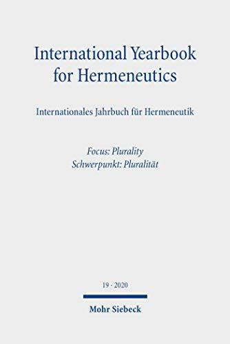 International Yearbook for Hermeneutics/Internationales Jahrbuch für Hermeneutik: Volume 19: Focus: Plurality / Band 19: Schwerpunkt: Pluralität (English Edition)