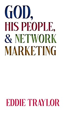 God, His People, and Multilevel Marketing (English Edition)