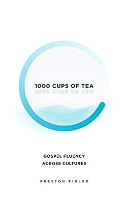 1000 Cups of Tea: Gospel Fluency Across Cultures