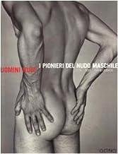 Permalink to Uomini nudi. I pionieri del nudo maschile 1935-1955 PDF