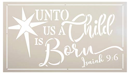 Unto Us A Child is Born Stencil with Star by StudioR12 | Bible Verse Isaiah 9:6 Christmas Decor | Reusable Mylar Template | Paint Wood Signs | DIY Home Crafting | Select Size (14' x 8')