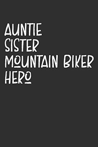 Aunt Sister Mountain Biker Hero: Aunt Journal, Diary, Notebook or Gift for Auntie