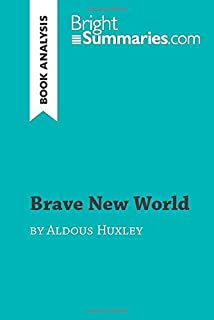 Brave New World by Aldous Huxley (Book Analysis): Detailed Summary, Analysis and Reading Guide (BrightSummaries.com)
