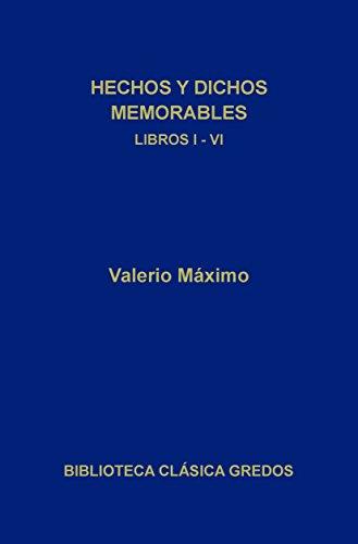 Hechos y dichos memorables. Libros I-VI (Biblioteca Clásica Gredos nº 311)