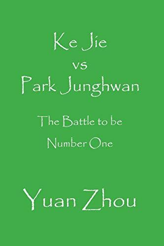 Ke Jie vs. Park Junghwan: The Battle to be Number One