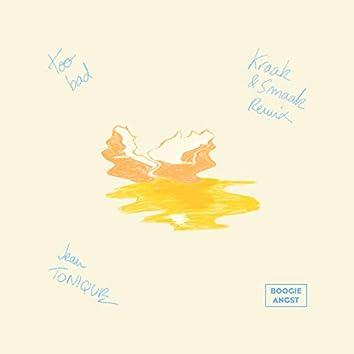 Too Bad (Kraak & Smaak Remix)