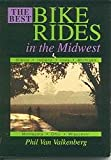 The Best Bike Rides in the Midwest: Illinois, Indiana, Iowa, Michigan, Minnesota, Ohio, Wisconsin