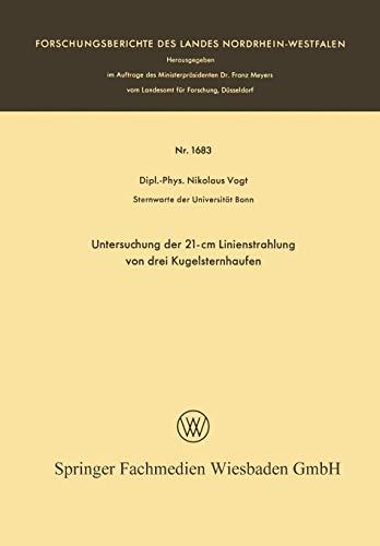 Untersuchung der 21-cm Linienstrahlung von drei Kugelsternhaufen (Forschungsberichte des Landes Nordrhein-Westfalen, 1683, Band 1683)