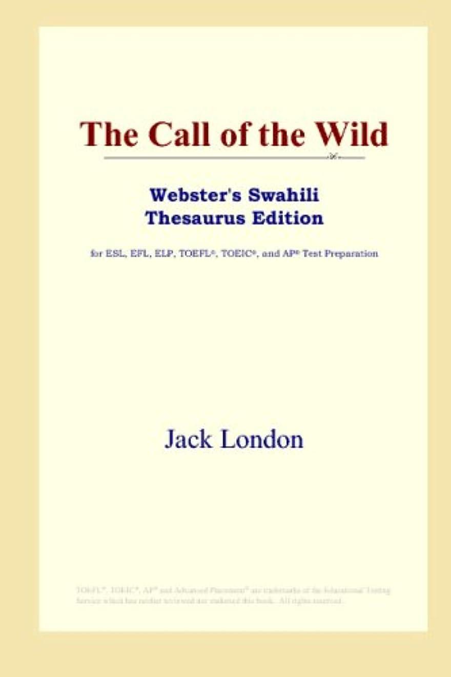 キャラクタートリップライターThe Call of the Wild (Webster's Swahili Thesaurus Edition)