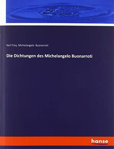 Die Dichtungen des Michelangelo Buonarroti
