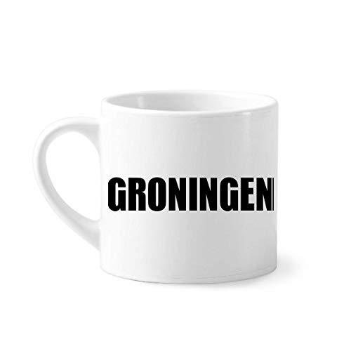 DIYthinker Groningen Nederland Stad Naam Mini Koffie Mok Wit Aardewerk Keramische Beker Met Handvat 6oz Gift