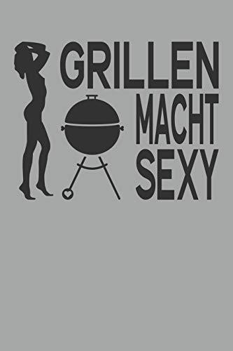 Grillen macht sexy: A5 Rezeptbuch zum Ausfüllen mit Platz für 100 Rezepte | Rezeptbuch zum Selberschreiben als Geschenk für Hobbyköche Partner Frauen ... Vatertag Muttertag Valentinstag Weihnachten