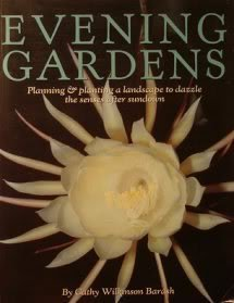 Evening Gardens: Planning and Planting a Landscape to Dazzle the Senses After Sundown 1881527131 Book Cover