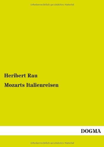 Mozarts Italienreisen: Eine prosaische Biographie in vier Bänden - Band 2