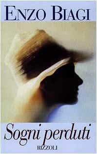 Enzo Biagi - Sogni perduti (1997)