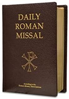 Daily Roman Missal: Complete with Readings in One Volume with Sunday and Weekday Masses ... and the Order of Mass in Latin and English on Facing Pages and Devotions and Prayers for Use Throughout the Year