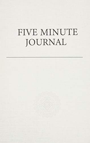 Five Minute Journal: For Practicing Gratitude, Mindfulness and Accomplishing Goals