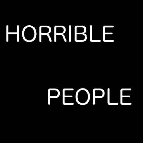 For Horrible People